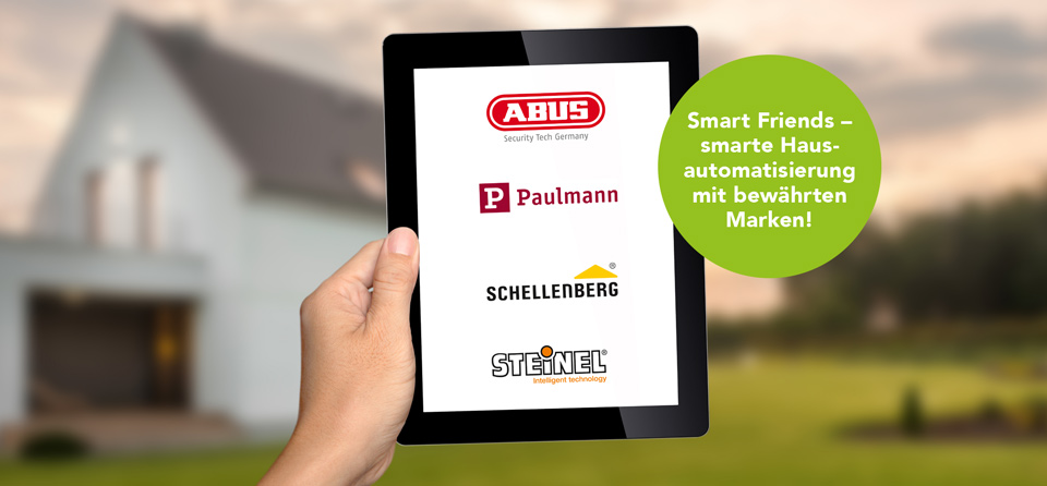 Smart Home: Smart Friends Abus Paulmann Schellenberg Steinel