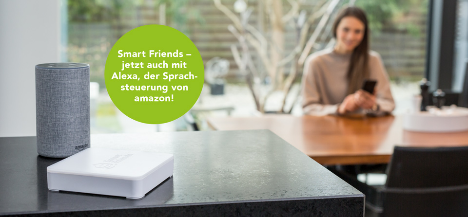 Smart Home: Smart Friends mit Alexa Sprachsteuerung