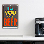 Blechschild (Vintage, 30 x 45 cm, Wish you were beer)