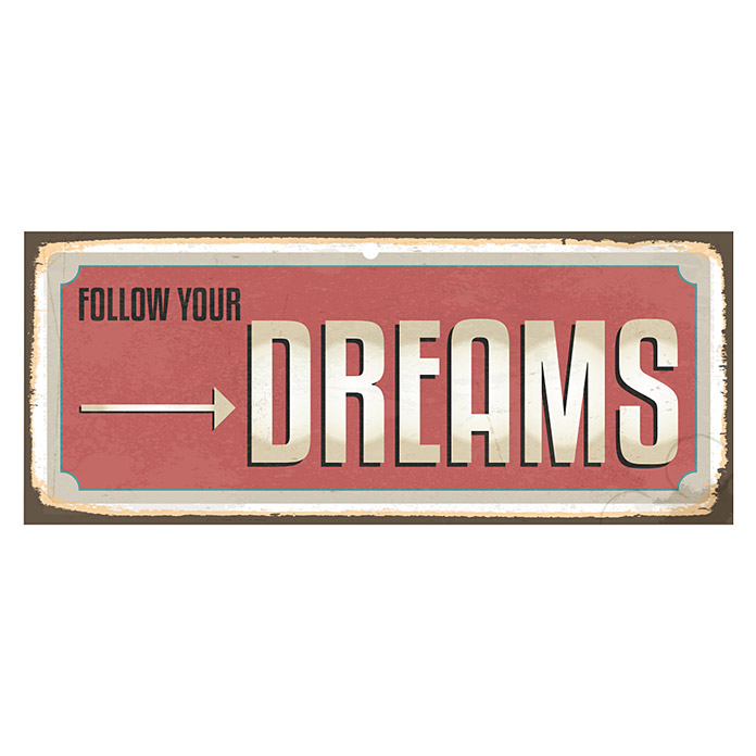 Blechschild (Vintage, 60 x 25 cm, Follow your dreams)